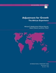 Adjustment for Growth: The African Experience ebook by Amor Mr. Tahari,M. Mr. Nowak,Michael Mr. Hadjimichael,Robert Mr. Sharer