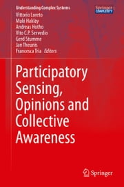 Participatory Sensing, Opinions and Collective Awareness ebook by Vittorio Loreto,Muki Haklay,Andreas Hotho,Vito C.P. Servedio,Gerd Stumme,Jan Theunis,Francesca Tria