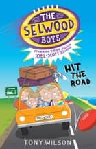 Hit the Road (The Selwood Boys, #3) - Hit the Road ebook by Tony Wilson, Adam Selwood, Joel Selwood,...