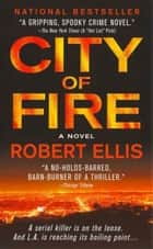 City of Fire ebook by Robert Ellis