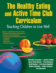 Healthy Eating and Active Time Club Curriculum , The ebook by Economos,Christina