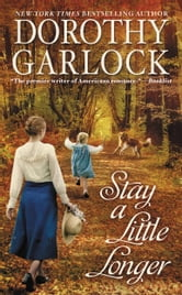 Stay a Little Longer ebook by Dorothy Garlock