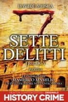 Sette Delitti Trilogy. Parte I ebook by Davide Mosca