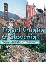 Travel Croatia & Slovenia (Mobi Travel) 電子書 by MobileReference