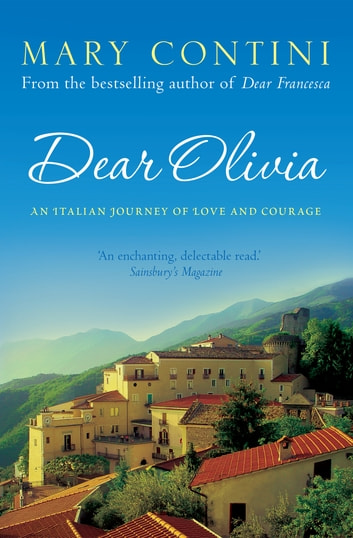 Dear Olivia - An Italian Journey of Love and Courage ebook by Mary Contini