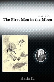The First Men in the Moon ebook by Wells H. G. (Herbert George)