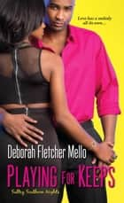 Playing For Keeps ebook by Deborah Fletcher Mello