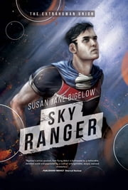 Sky Ranger ebook by Susan Jane Bigelow