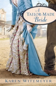 Tailor-Made Bride, A ebook by Karen Witemeyer