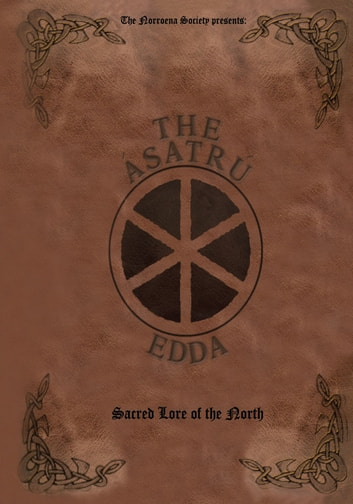 The Ásatrú Edda - Sacred Lore of the North ebook by The Norroena Society