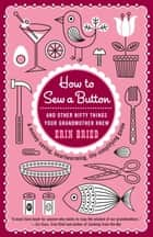How to Sew a Button ebook by Erin Bried
