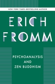 Psychoanalysis and Zen Buddhism ebook by Erich Fromm