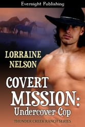 Covert Mission: Undercover Cop ebook by Lorraine Nelson