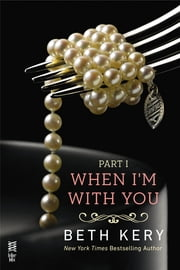 When I'm With You Part I - When We Touch ebook by Beth Kery