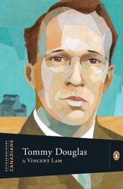 Extraordinary Canadians: Tommy Douglas ebook by Vincent Lam