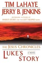 Luke's Story ebook by Tim LaHaye,Jerry B. Jenkins