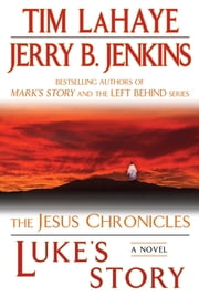 Luke's Story - The Jesus Chronicles ebook by Tim LaHaye,Jerry B. Jenkins
