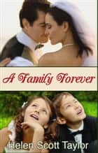 A Family Forever (Contemporary Romance Novella) ebook by