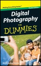 Digital Photography For Dummies, Pocket Edition, Pocket Edition ebook by Mark Justice Hinton