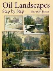 Oil Landscapes Step by Step ebook by Wendon Blake