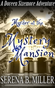 Murder At The Mystery Mansion ebook by Serena B. Miller