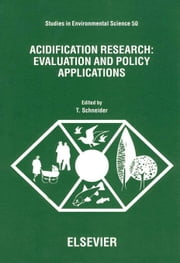 Acidification Research: Evaluation and Policy Applications: Evaluation and Policy Applications ebook by Schneider, T.