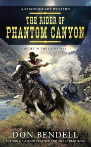 The Rider of Phantom Canyon ebook by Don Bendell