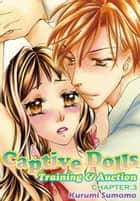 Captive Dolls - Training & Auction - Chapter 3 ebook by Kurumi Sumomo