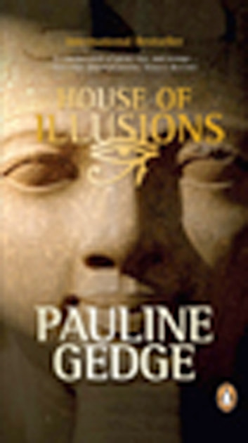 House of Illusions ebook by Pauline Gedge