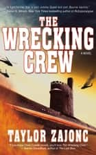 The Wrecking Crew - A Novel ebook by Taylor Zajonc