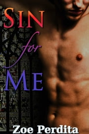 Sin for Me - Gay Historical Erotic Romance ebook by Zoe Perdita
