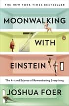 Moonwalking with Einstein ebook by Joshua Foer