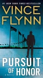 Pursuit of Honor ebook by Vince Flynn