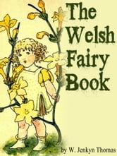 The Welsh Fairy Book ebook by W. Jenkyn Thomas