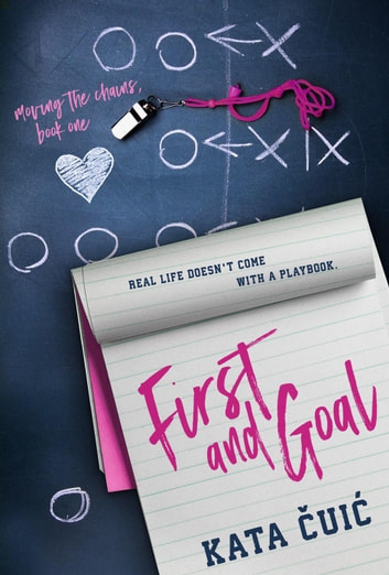 First and Goal - Moving the Chains, #1 ebook by Kata Čuić