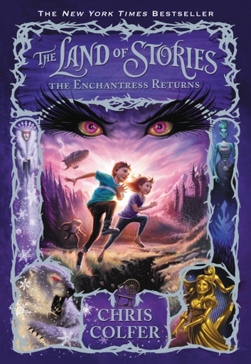 The Land of Stories: The Enchantress Returns ebook by Chris Colfer