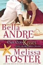 Cape Cod Kisses (Love on Rockwell Island) ebook by Bella Andre,Melissa Foster