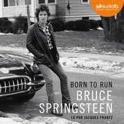 Born to run audiobook by Bruce Springsteen