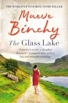 The Glass Lake ebook by Maeve Binchy