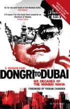 Dongri to Dubai - Six Decades of Mumbai Mafia ebook by S. Hussain Zaidi