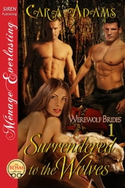 Surrendered to the Wolves ebook by Cara Adams