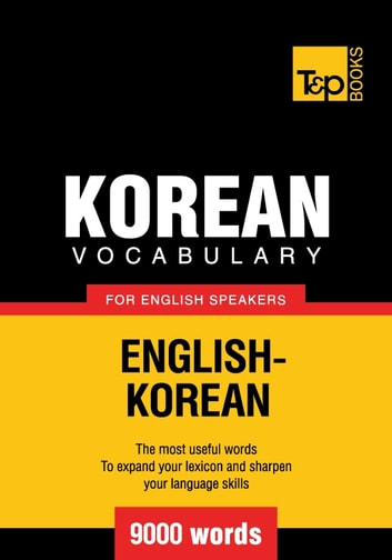 Korean vocabulary for English speakers - 9000 words eBook by Andrey Taranov