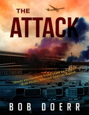 The Attack ebook by Bob Doerr