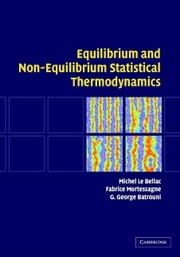 Equilibrium and Non-Equilibrium Statistical Thermodynamics ebook by Le Bellac, Michel