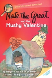 Nate the Great and the Mushy Valentine ebook by Marjorie Weinman Sharmat,Marc Simont
