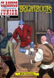 Brightboots - Classics Illustrated Junior #574 ebook by Albert Lewis Kanter,William B. Jones, Jr.