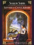 Summers at Castle Auburn ebook by Sharon Shinn
