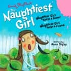 The Naughtiest Girl: Naughtiest Girl Keeps a Secret & Naughtiest Girl Helps a Friend audiobook by Anne Digby, Enid Blyton