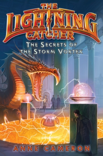 The Secrets of the Storm Vortex ebook by Anne Cameron