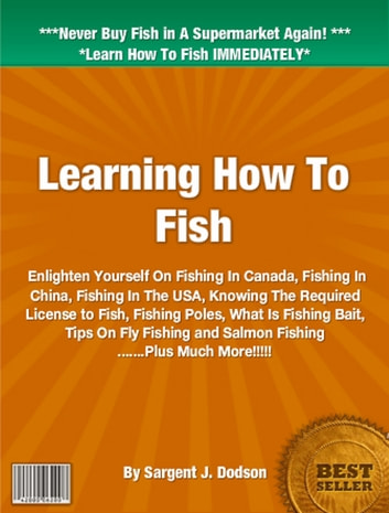 Learning How To Fish ebook by Sargent J. Dodson